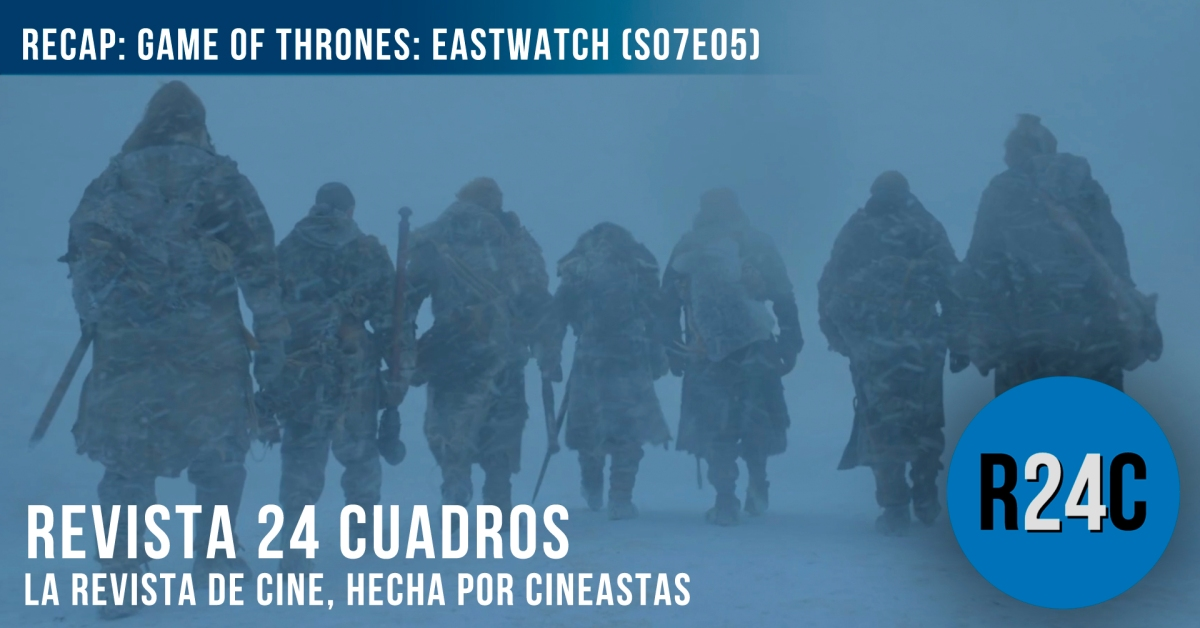 Game of Thrones S07E05: Eastwatch (Guardiaoriente)