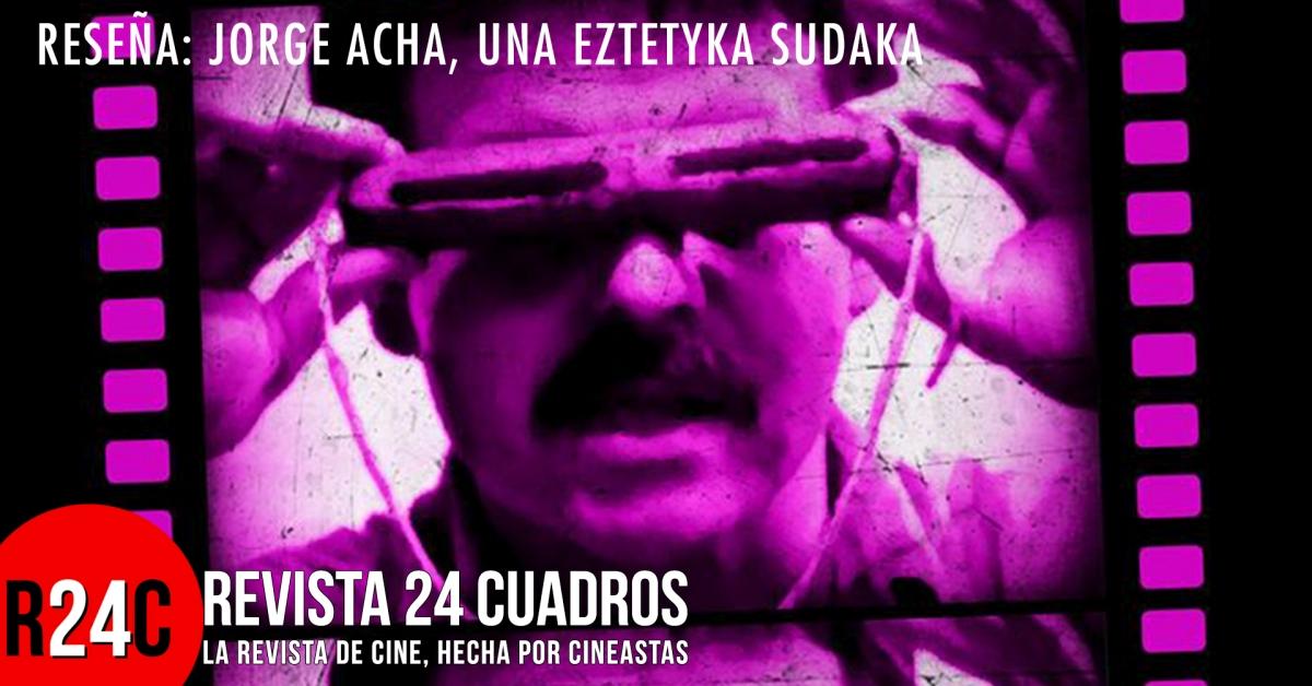 Reseña: Jorge Acha, una eztetyka sudaka