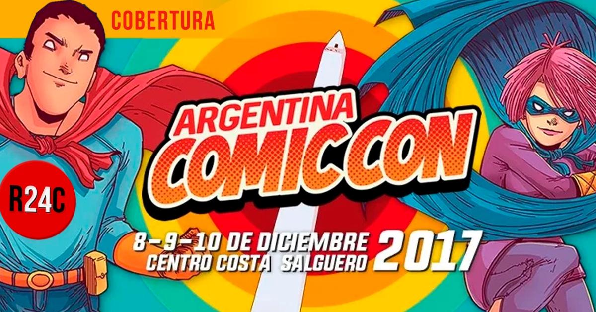 Argentina Comic Con – 8º edición (Diciembre de 2017)