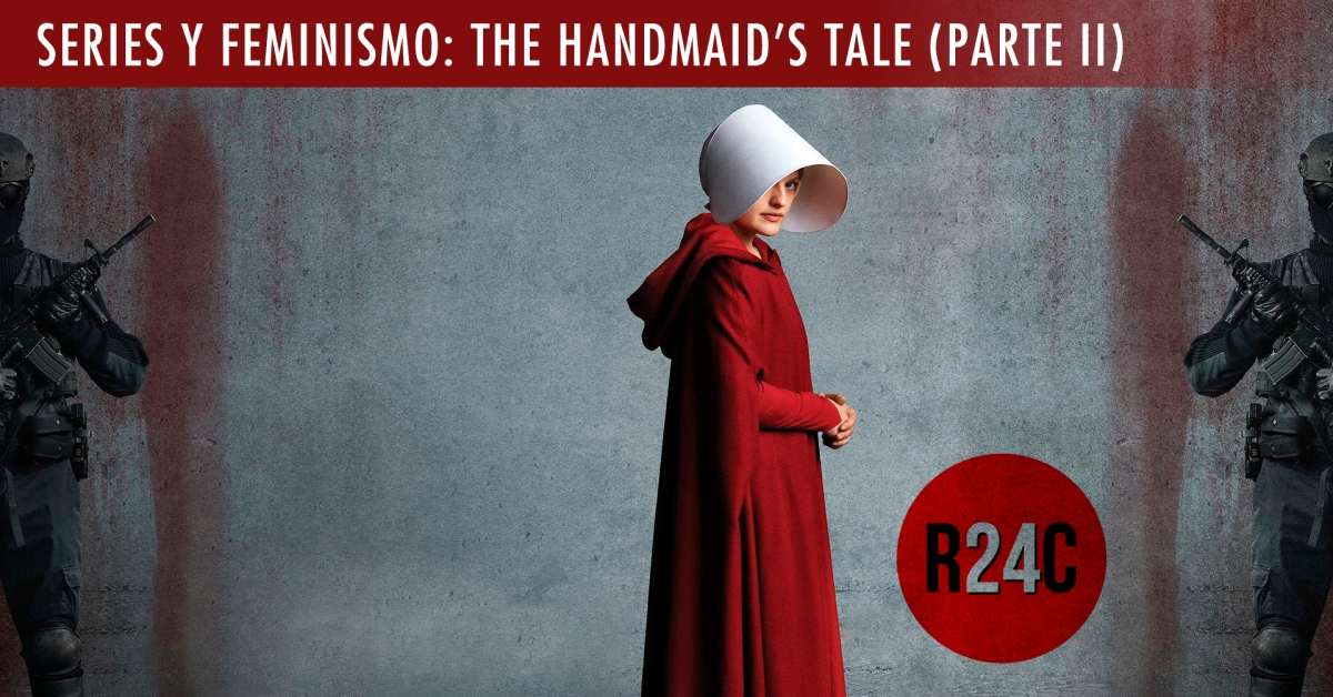 Series y feminismo: The Handmaid's Tale (Parte II)
