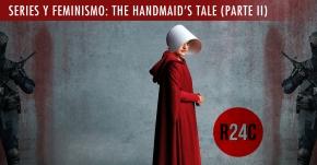 Análisis Series y feminismo Handmaids Tale Parte 2 - Revista 24 Cuadros