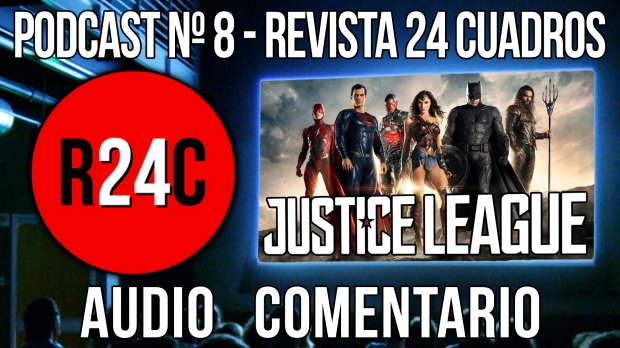 Podcast #8) – Revista 24 Cuadros audio comentario Justice League ...