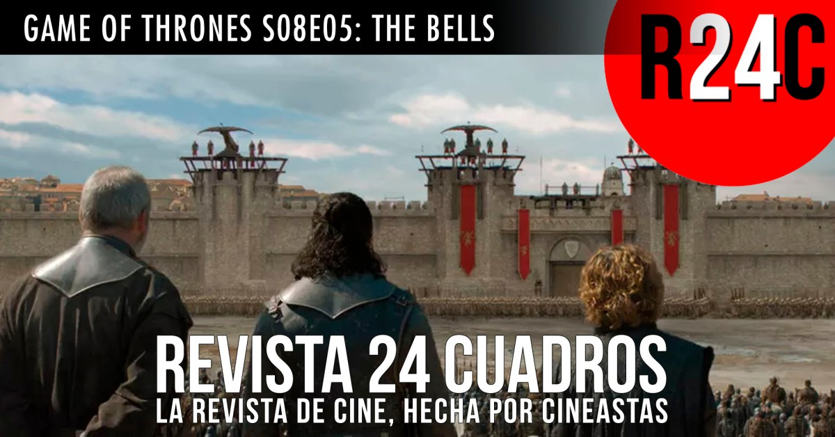 GAME OF THRONES S08E05: THE BELLS